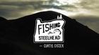 Fishing for Steelhead with Curtis Ciszek