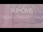 Fathoms - Twenty/Twenty, Two