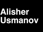 How to Pronounce Alisher Usmanov Russia Forbes List of Billionaires...