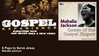 Mahalia Jackson - It Pays to Serve Jesus - Gospel