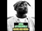 2Pac - Untouchable (Rhyme Zee Remix)